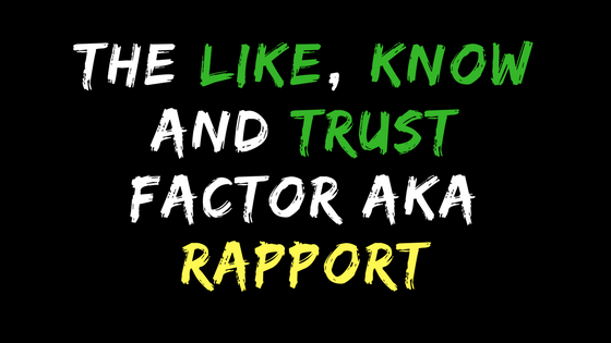 The Like, Know and Trust Factor aka Rapport