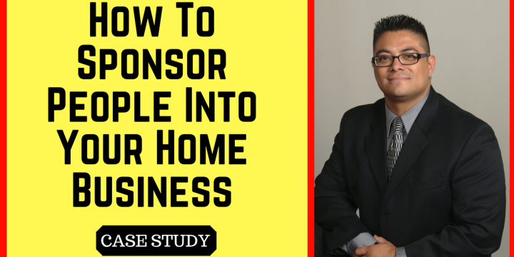 How To Sponsor People Into Your Home Business? – Case Study