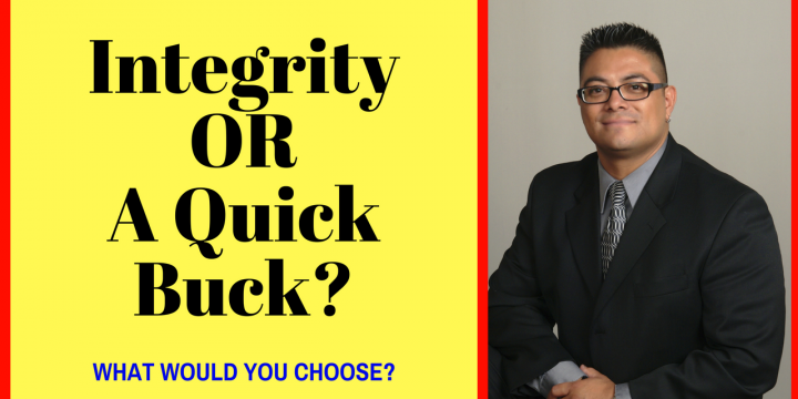 Integrity OR A Quick Buck?
