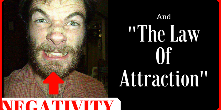 Negativity And The Law Of Attraction