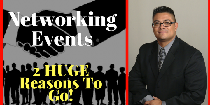 Networking Events – 2 HUGE Reasons To Go!