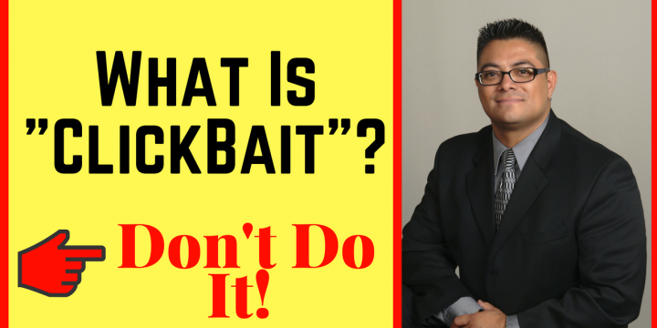 "What Is ""ClickBait"" – Don't Do It!"