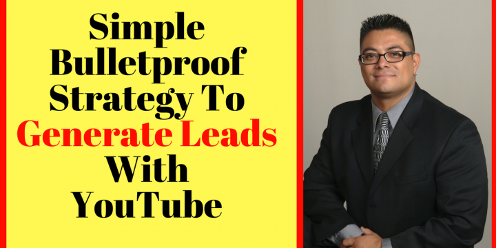 Simple Bulletproof Strategy To Generate Leads With YouTube
