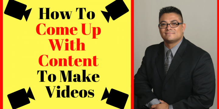 How To Come Up With Content To Make Videos