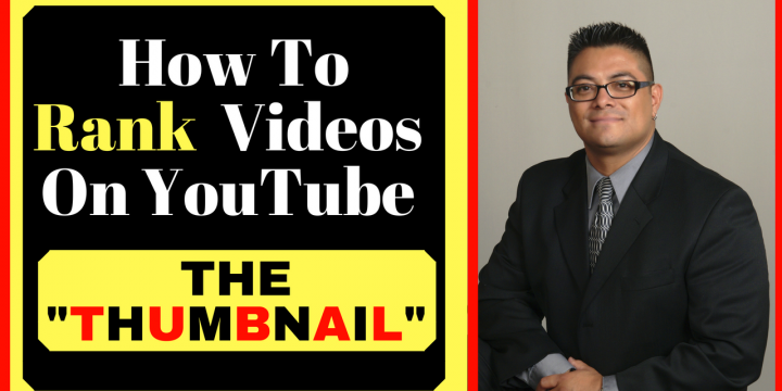 "How To Rank Videos On YouTube – ""The Thumbnail"""