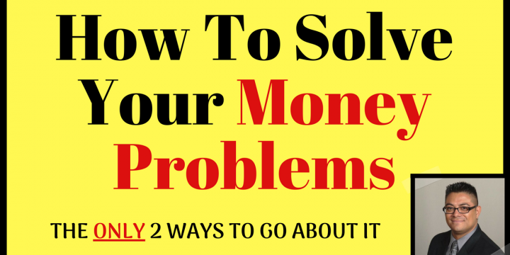 How To Solve Your Money Problems